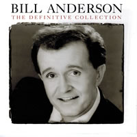 Bill Anderson The Definitive Collection - Bill Anderson