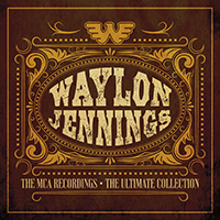 Waylon Jennings The MCA Recordings - The Ultimate Collection